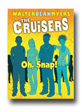 The Cruisers book 4 - Oh Snap by Walter Dean Myers