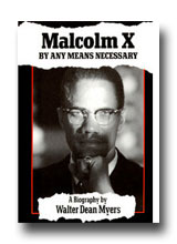 Malcolm X: By Any Means Necessary by Walter Dean Myers