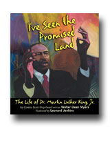 I've Seen the Promised Land: The Life of Dr. Martin Luther King Jr. by Walter Dean Myers