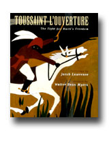 Toussaint L'overtoure: The Fight for Haiti's Freedom