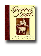 Glorious Angels: An Album of Pictures and Verse by Walter Dean Myers