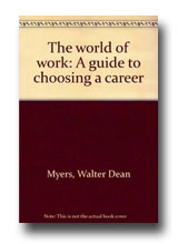The World at Work: A guide to choosing a career